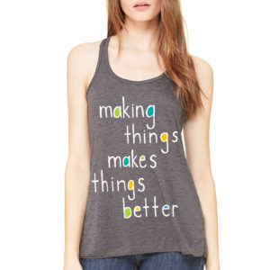"""Making Things"" Women's Tank"